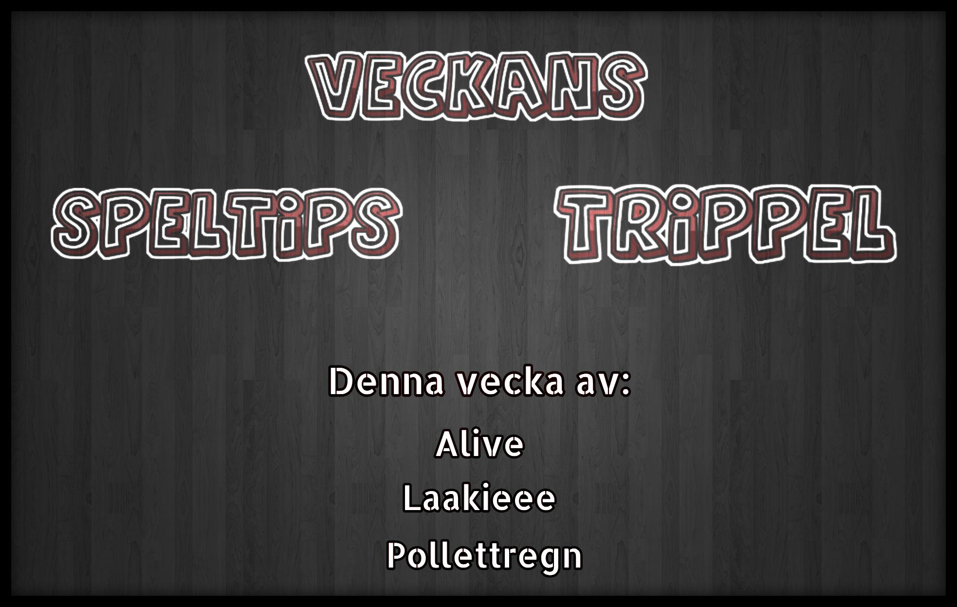 Speltips – Veckans trippel